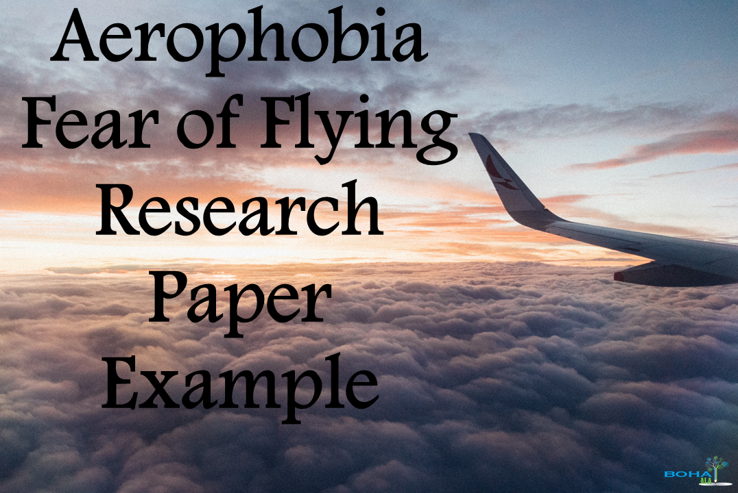 Aerophobia Fear of Flying Research Paper Example