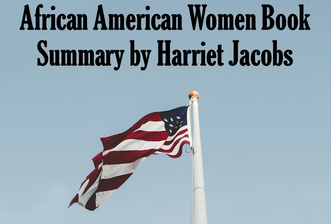 African American Women Book Summary by Harriet Jacobs