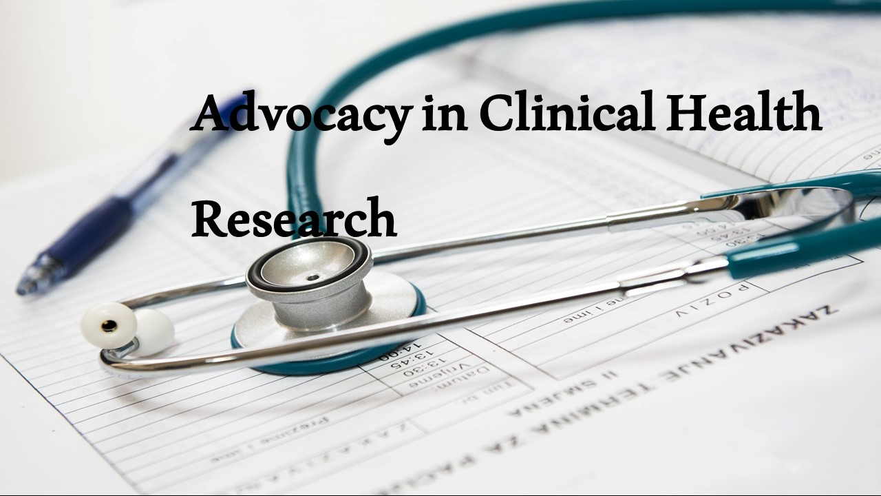 Advocacy in Clinical Health Research