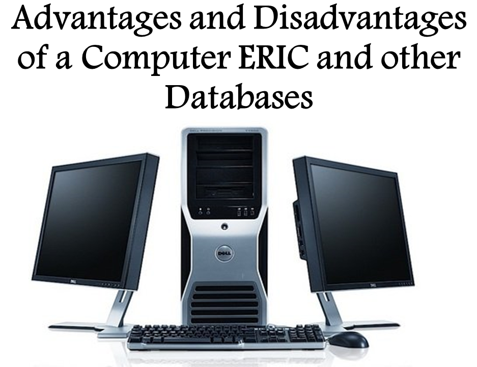 Advantages and Disadvantages of a Computer ERIC and other Databases