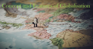 Concept and Features of Globalisation