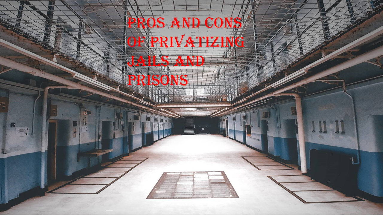 Pros and Cons of Privatizing Jails and Prisons