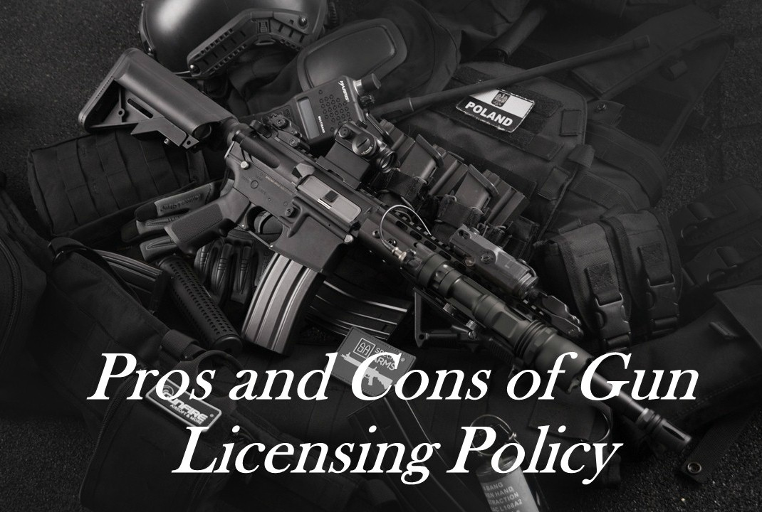 Pros and Cons of Gun Licensing Policy