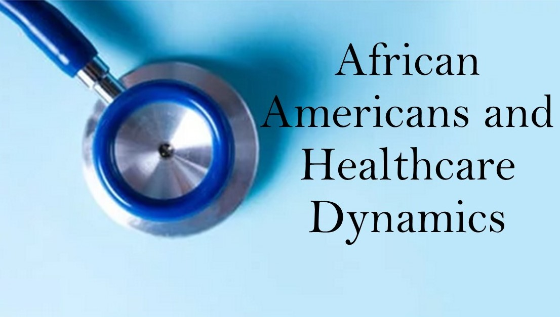 African Americans and Healthcare Dynamics