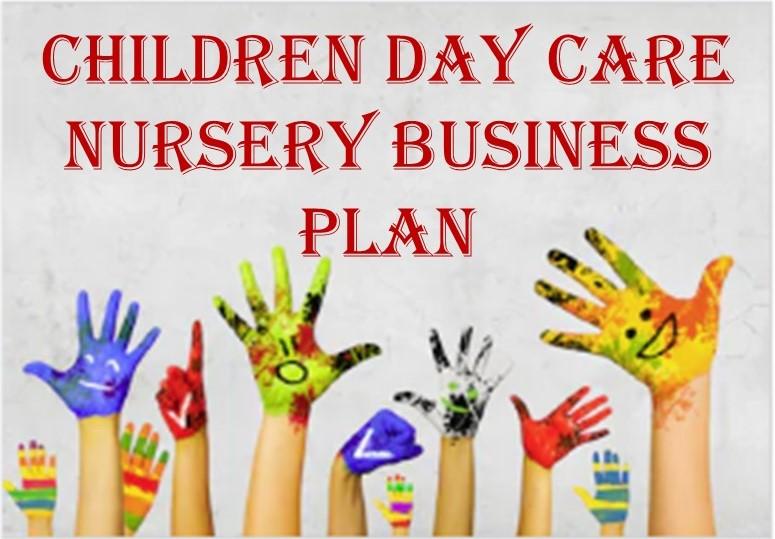 Children Day Care Nursery Business Plan