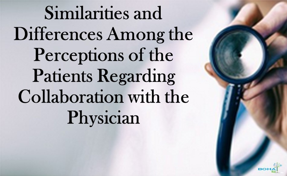 Similarities and Differences Among Perceptions of the Patients Regarding Collaboration with Physician