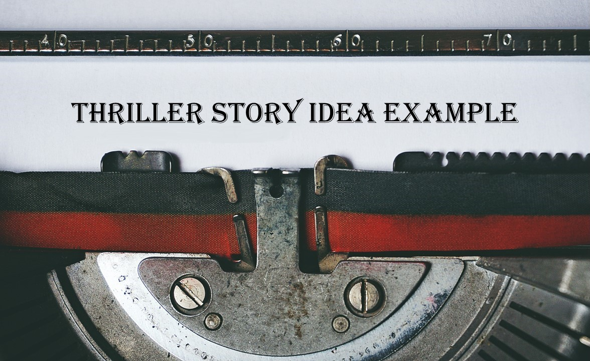 Thriller Story Idea Example