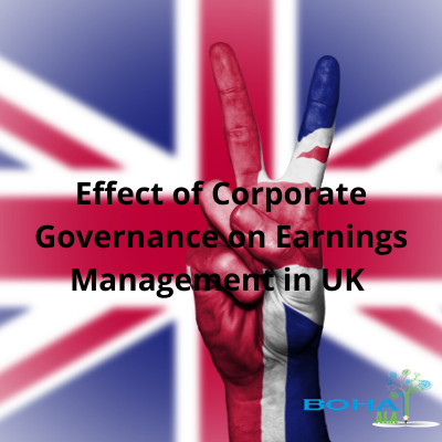 Effect of Corporate Governance on Earnings Management in UK Research Paper