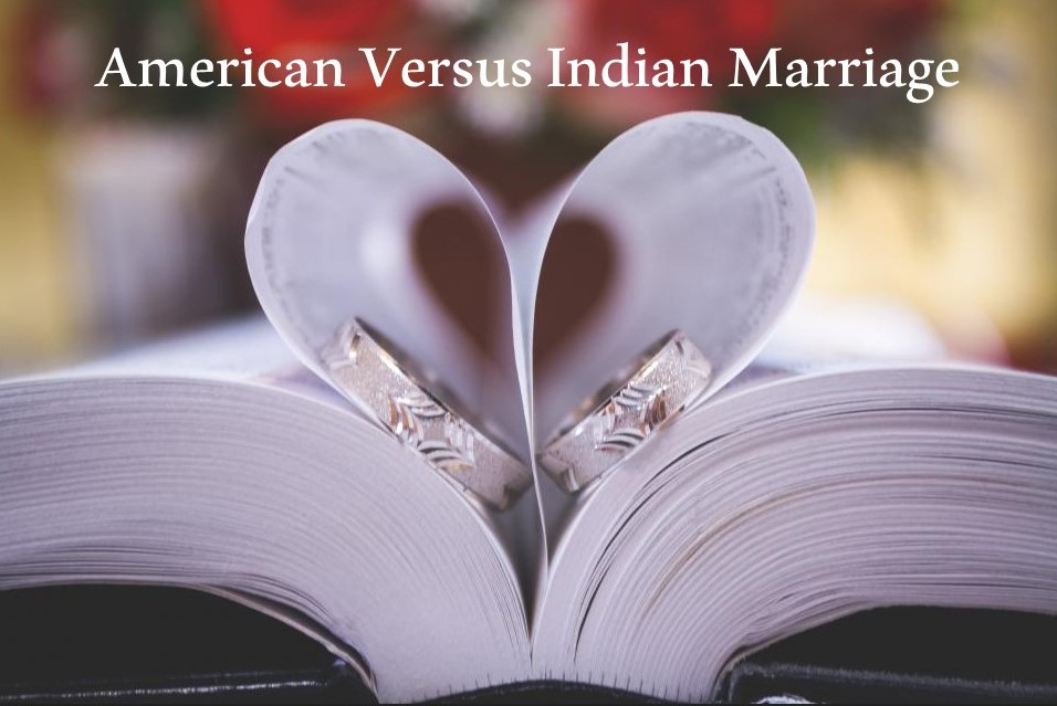 Differences Between American Vs. Indian Marriage