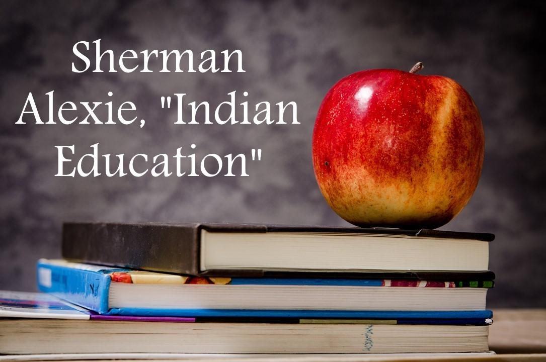 "Sherman Alexie, ""Indian Education"" Summary Analysis"