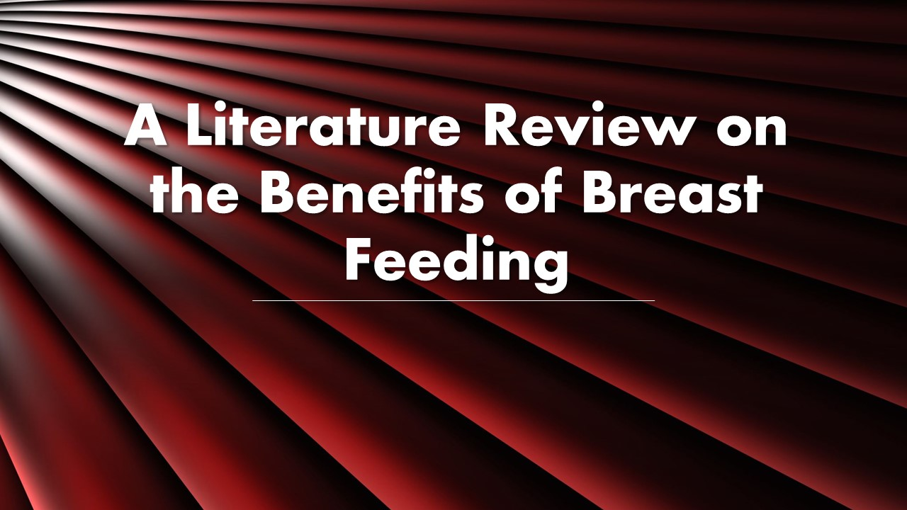 Benefits of Breast Feeding Literature Review
