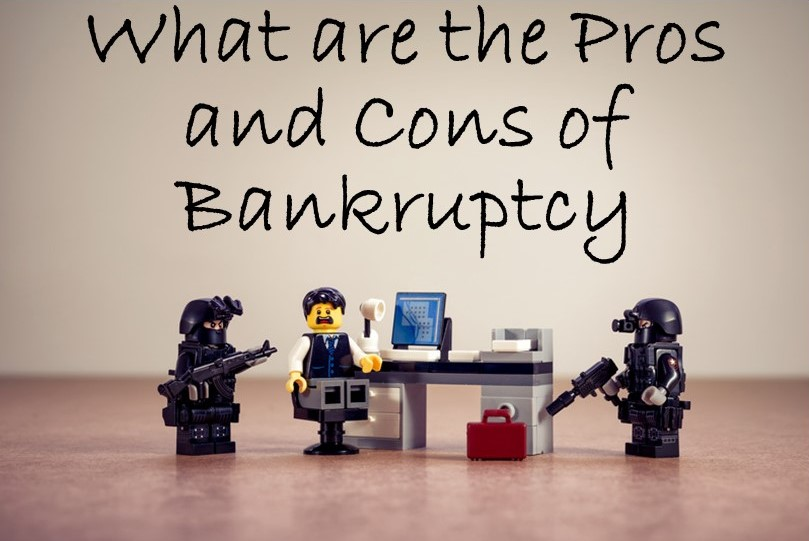 What are the Pros and Cons of Bankruptcy