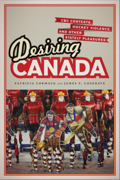 Book Review – Desiring Canada by James F. Cosgrave and Patricia Cormack